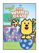 Wow! wow! Wubbzy! The Wubb club