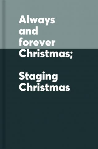 Always and forever Christmas;  Staging Christmas