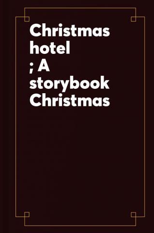 Christmas hotel;  a Storybook Christmas