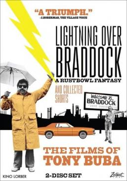 Lightning over Braddock and collected shorts : the films of Tony Buba.