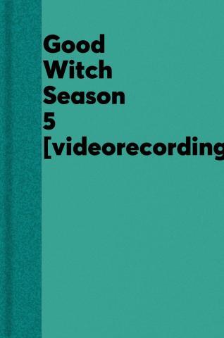 Good witch. Season 5.