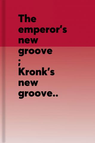 The emperor's new groove ; Kronk's new groove : 2 movie collection.
