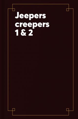 Jeepers creepers 1 & 2.