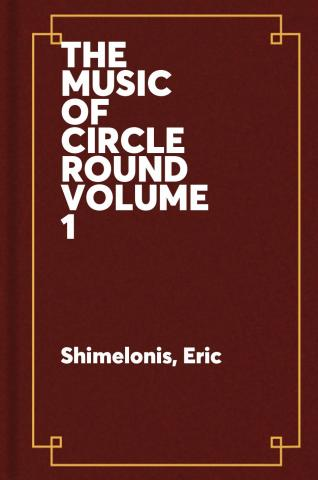 The music of Circle Round. Vol. 1