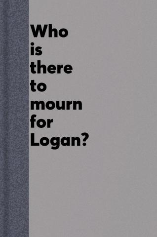 Who is there to mourn for Logan?