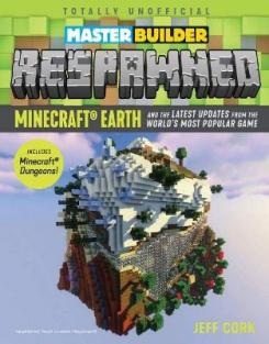 Master builder respawned : minecraft Earth and the latest updates from the worldas most popular game