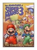 The adventures of Super Mario Bros. 3. The trouble with Koopas.