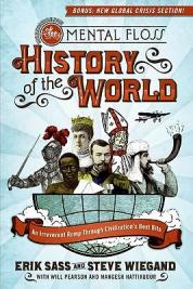 The mental floss history of the world : an irreverent romp through civilization