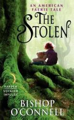 The stolen : an American faerie tale
