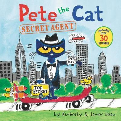 Pete the Cat: Secret Agent [With Stickers]