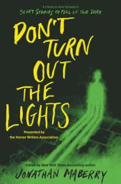 Don't turn out the lights : a tribute to Alvin Schwartz's Scary stories to tell in the dark