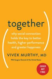 Together : The Healing Power of Human Connection in a Sometimes Lonely World
