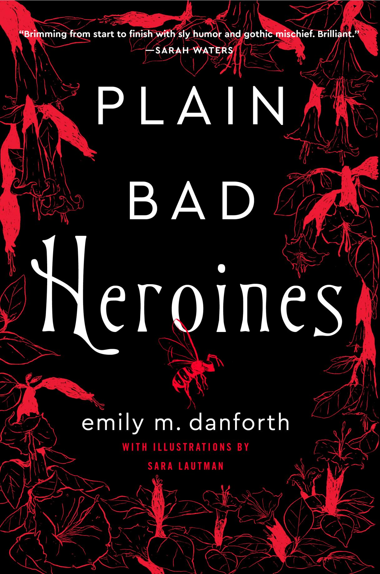 Plain bad heroines : a novel