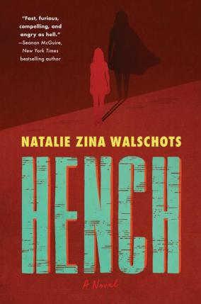 Hench : a novel