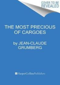 The most precious of cargoes : a tale