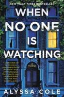 When no one is watching : a thriller