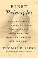 First principles : what America's founders learned from the Greeks and Romans and how that shaped our country