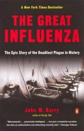 The great influenza : the epic story of the deadliest plague in history