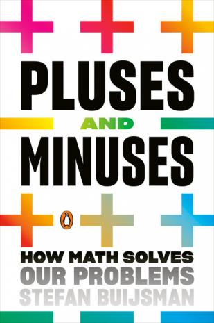 Pluses and minuses : how math solves our problems