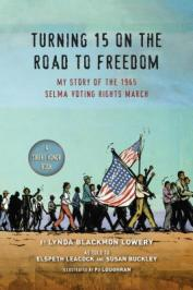 Turning 15 on the road to freedom : my story of the 1965 Selma Voting Rights March