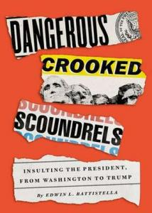Dangerous crooked scoundrels : insulting the president, from Washington to Trump