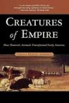 Creatures of empire : how domestic animals transformed early America