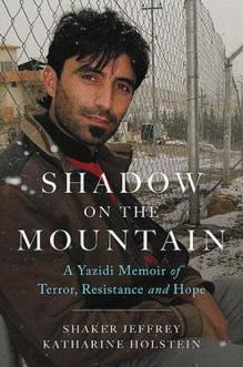 SHADOW ON THE MOUNTAIN : a yazidi memoir of terror, resistance and hope.