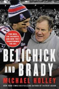 Belichick and Brady : two men, the Patriots, and how they revolutionized football