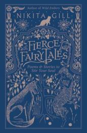 Fierce fairytales : poems & stories to stir your soul