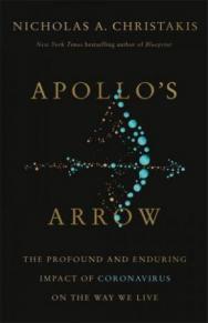 Apollo's arrow : the profound and enduring impact of coronavirus on the way we live