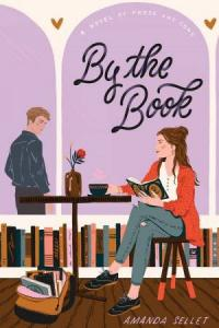 By the book : a novel of prose and cons