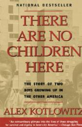 There are no children here : the story of two boys growing upin the other America.
