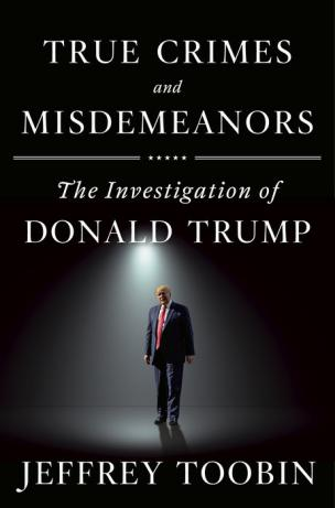 True crimes and misdemeanors, the investigation of Donald Trump