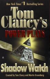 Tom Clancy's power plays : shadow watch