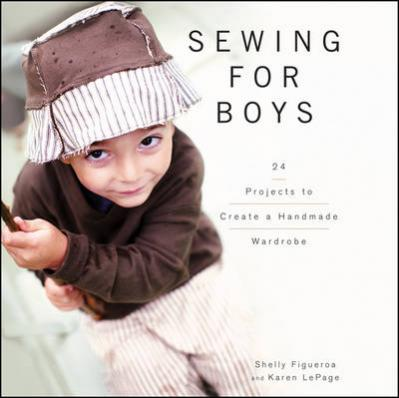 Sewing for boys : 24 projects to create a handmade wardrobe