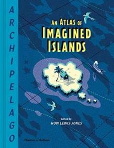 Atlas of Imagined Islands