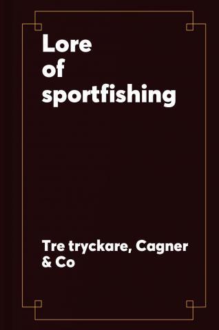 The Lore of sportfishing