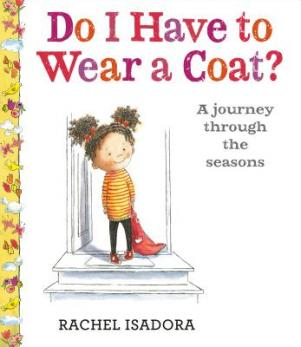 Do I have to wear a coat? : a journey through the seasons