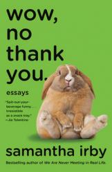 Wow, no thank you : essays