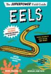 Eels : the superpower field guide