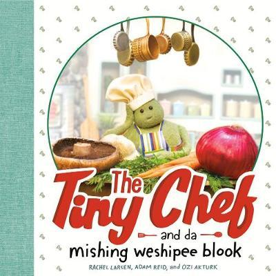 The Tiny Chef and da mishing weshipee blook