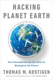 Hacking planet Earth : how geoengineering can help us reimagine the future