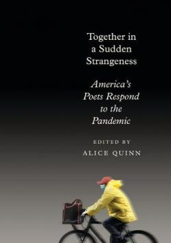 Together in a sudden strangeness : America's poets respond to the pandemic