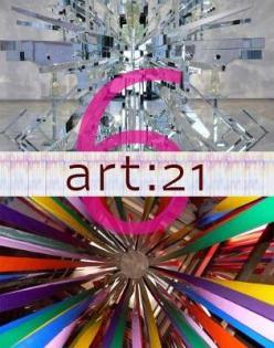 Art 21 : art in the twenty-first century 6