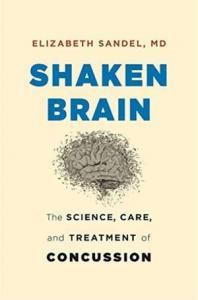 Shaken brain : the science, care, and treatment of concussion