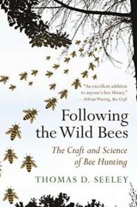 Following the wild bees : the craft and science of bee hunting