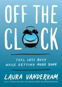 Off the Clock. Feel Less Busy While Getting More Done.