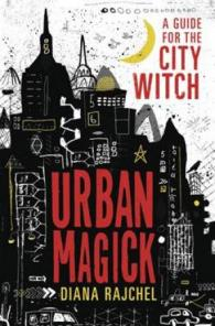 Urban magick : a guide for the city witch