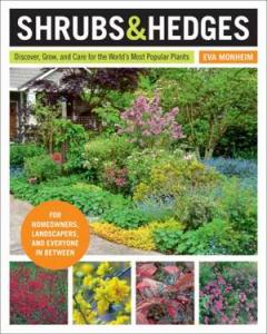 Shrubs & hedges : discover, grow, and care for the world's most popular plants