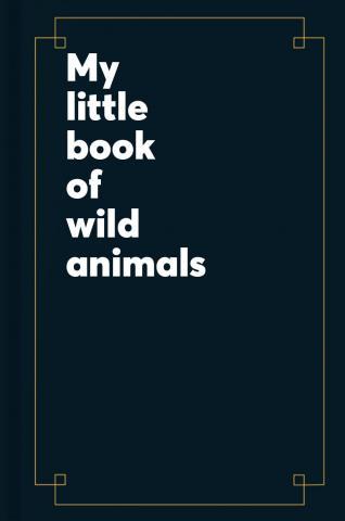 My little book of wild animals.